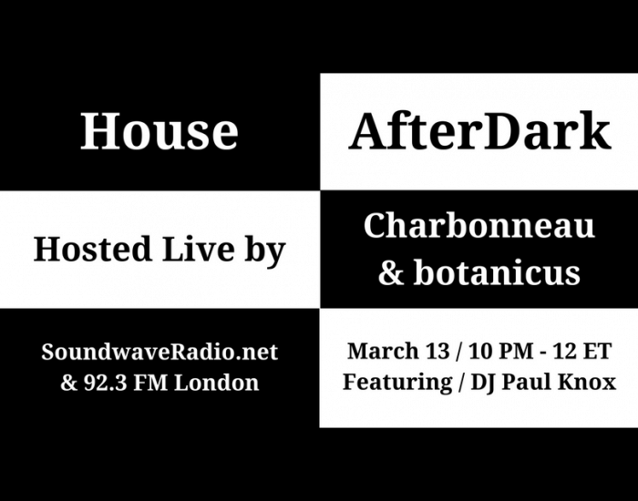 House After Dark with DJ Botanicus and DJ Paul Knox
