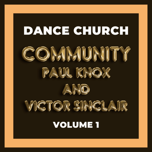 Paul Knox N Victor Sinclair Volume 1 Dance Church Community Cover art
